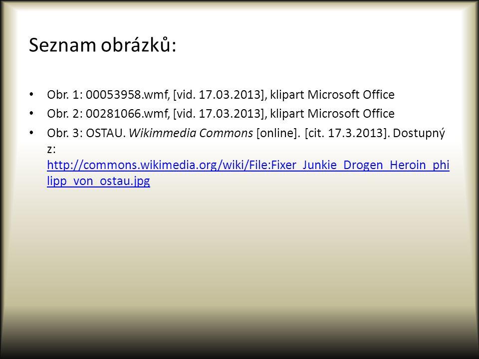 Seznam obrázků: Obr. 1: 00053958.wmf, [vid. 17.03.2013], klipart Microsoft Office. Obr. 2: 00281066.wmf, [vid. 17.03.2013], klipart Microsoft Office.